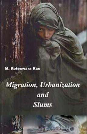 Migration, Urbanization and Slums
