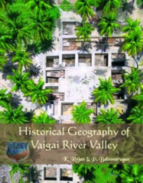 Historical Geography of Vaigai River Valley