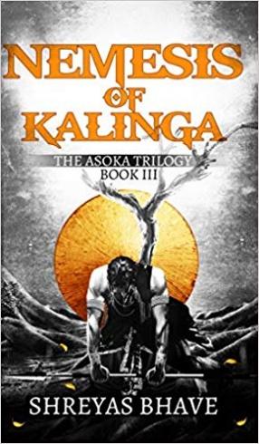 Asoka Book III: Nemesis of Kalinga