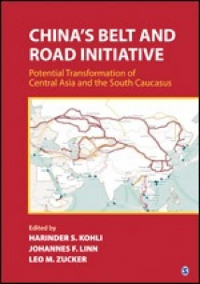 China's Belt and Road Initiative: Potential Transformation of Central Asia and the South Caucasus