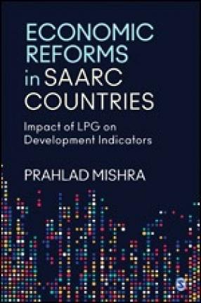 Economic Reforms in SAARC Countries: Impact of LPG On Development Indicators