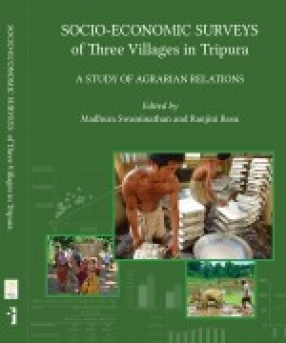 Socio-Economic Surveys of Three Villages in Tripura: A Study of Agrarian Relations