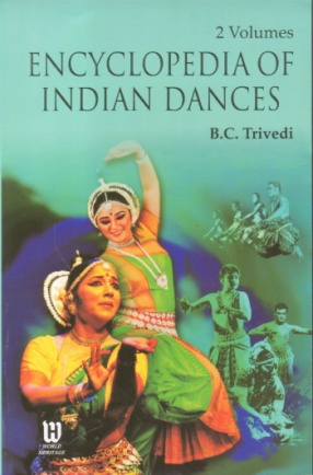 Encyclopedia of Indian Dances (In 2 Volumes)