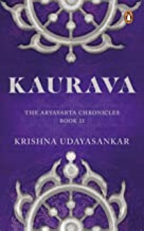 Kaurava: The Aryavarta Chronicles Book 2