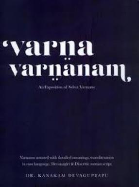 Varna Varnanam: An Exposition of Select Varnams