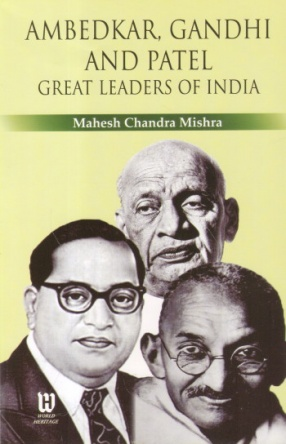 Ambedkar, Gandhi and Patel: Great Leaders of India