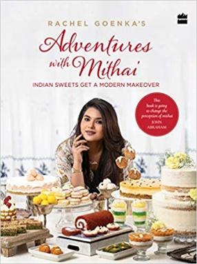 Rachel Goenka's Adventures With Mithai
