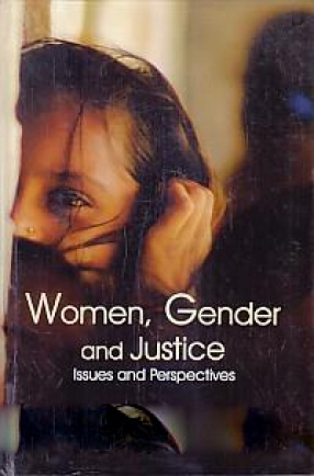 Women, Gender and Justice: Issues and Perspectives