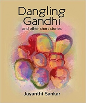 Dangling Gandhi and Other Short Stories