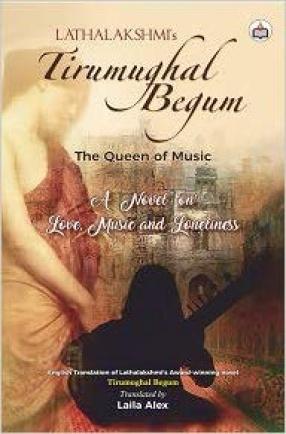 Tirumughal Begum: The Queen of Music
