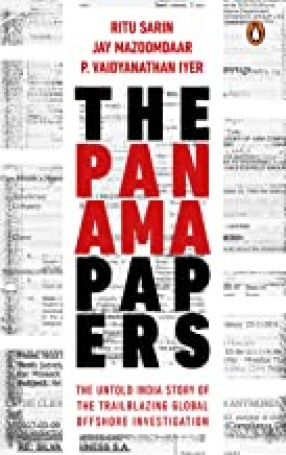 The Panama Papers: The Untold India Story of the Trailblazing Global Offshore Investigation