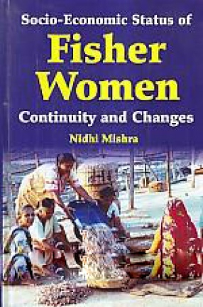 Socio-Economics Status of Fisher Women: Continuity and Changes