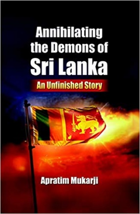 Annihilating the Demons of Sri Lanka: An Unfinished Story