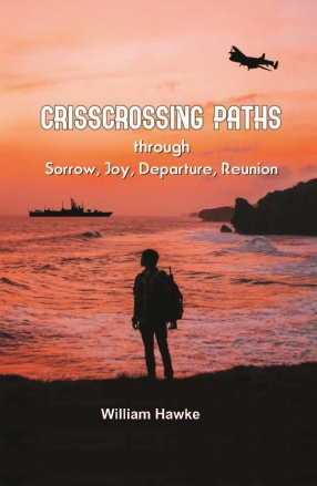 Crisscrossing Paths: Through Sorrow, Joy, Departure, Reunion