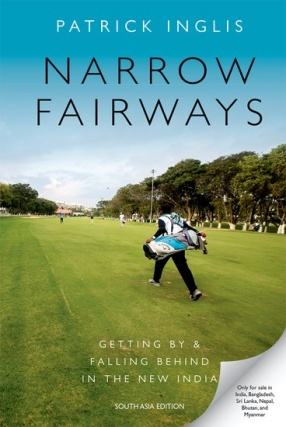 Narrow Fairways: Getting By and Falling Behind in the New India