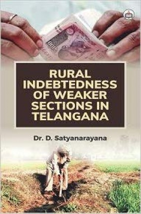 Rural Indebtedness of Weaker Sections in Telangana