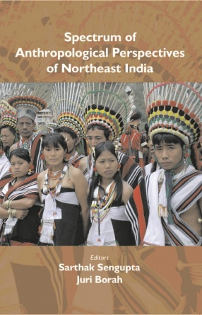 Spectrum of Anthropological Perspectives of Northeast India