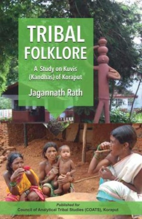 Tribal Folklore: A Study on Kuvis (Kandhas) of Koraput