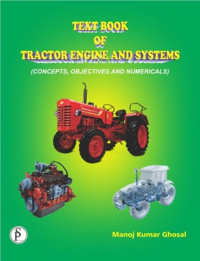 Text Book of Tractor Engine and Systems: Concepts, Objectives and Numericals