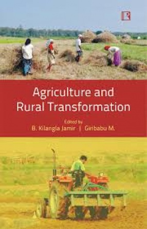 Agriculture and Rural Transformation: Issues and Challenges