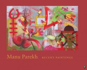 Manu Parekh: Recent Paintings