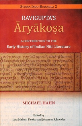 Ravigupta's Aryakosa: A Contribution to the Early History of Indian Niti Literature