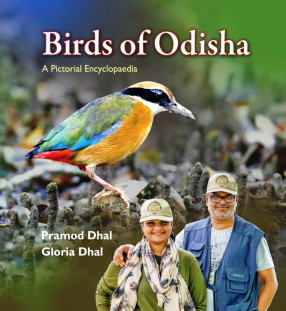 Birds of Odisha: A Pictorial Encyclopaedia
