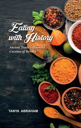 Eating with History: Ancient Trade-Influenced Cuisines of Kerala