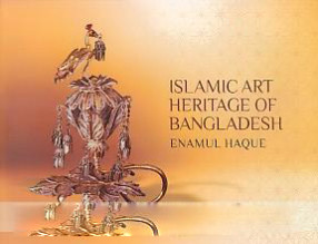 Islamic Art Heritage of Bangladesh