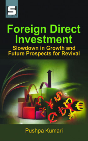 Foreign Direct Investment: Slowdown in Growth and Future Prospects for Revival