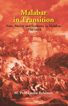 Malabar in Transition: State, Society and Economy in Malabar, 1750-1810