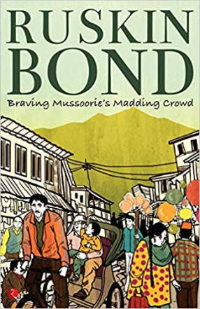 Braving Mussoorie's Madding Crowd