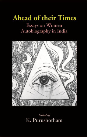 Ahead of their Times: Essays on Women Autobiography in India