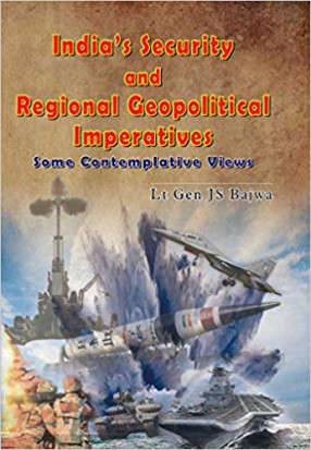 India's Security and Regional Geopolitical Imperatives