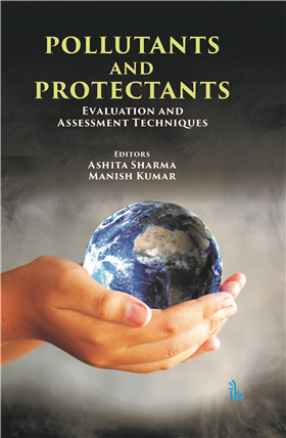 Pollutants and Protectants: Evaluation and Assessment Techniques