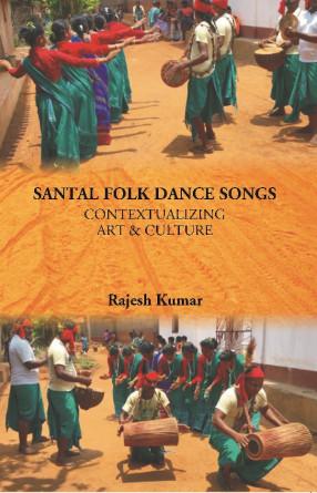 Santal Folk Dance Songs: Contextualizing Art and Culture