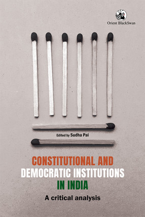 Constitutional and Democratic Institutions in India: A Critical Analysis