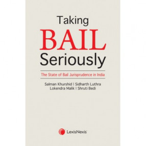 Taking Bail Seriously: The State of Bail Jurisprudence in India