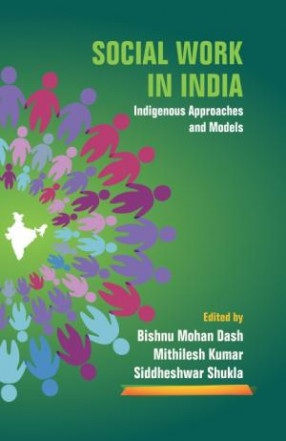 Social Work in India: Indigenous Approaches and Models