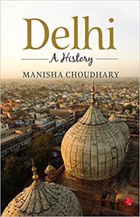 Delhi: A History