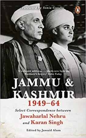 Jammu and Kashmir 1949-1964: Select Correspondence Between Jawaharlal Nehru and Karan Singh