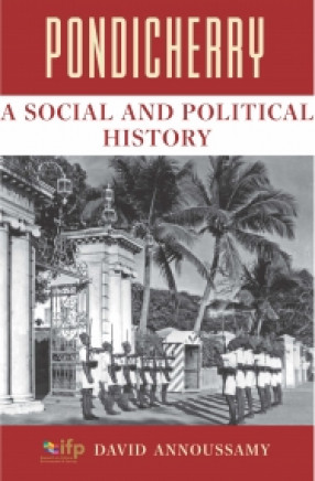 Pondicherry: A Social and Political History