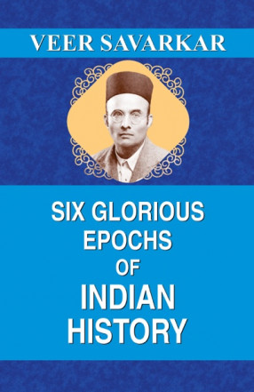 Six Glorious Epochs of Indian History