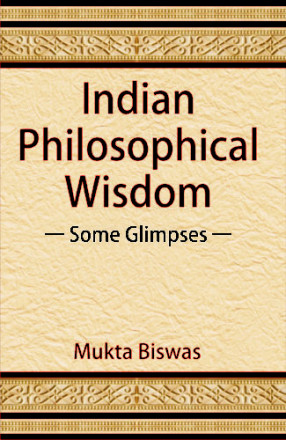 Indian Philosophical Wisdom: Some Glimpses