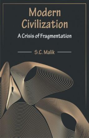 Modern Civilization: A Crisis of Fragmentation