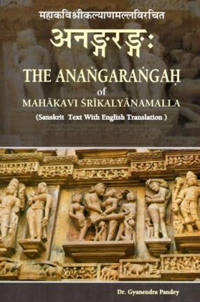 The Anangarangah of Mahakavi Srikalyanamalla: Sanskrit Text with English Translation