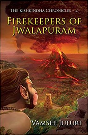 The Firekeepers of Jwalapuram: Book 2 of The Kishkindha Chronicles