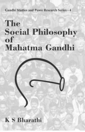 The Social Philosophy of Mahatma Gandhi