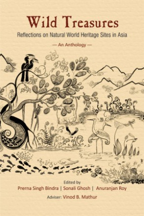 Wild Treasures: Reflections on Natural World Heritage Sites in Asia: An Anthology