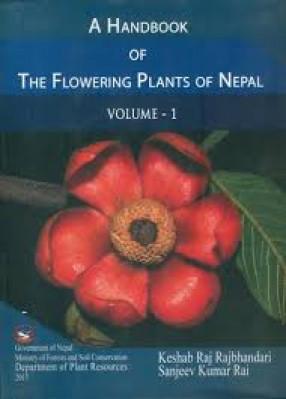 A Handbook of the Flowering Plants of Nepal: Volume I